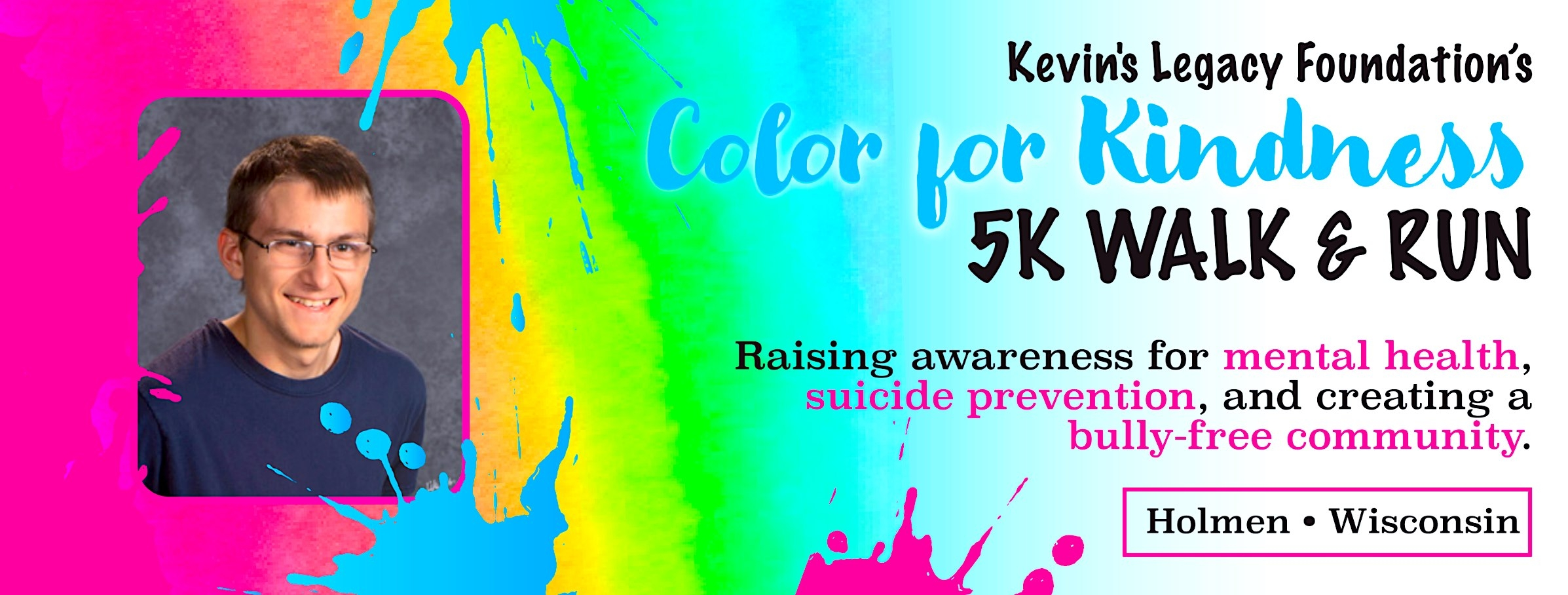 Color for Kindness: Suicide Prevention and Awareness Color Walk/Run Sponsored by Kevin's Legacy Foundation